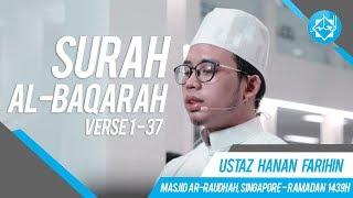 Solat Tarawih | Surah Al-Baqarah (Verse 1-37) - Ustaz Hanan Farihin ᴴᴰ