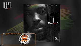 I Wayne - Too Much Badness - April 2018