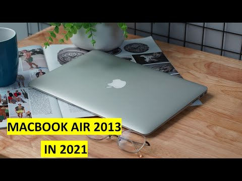 MACBOOK AIR 2013 VÀO NĂM 2021 CÒN ĐÁNG DÙNG KHÔNG