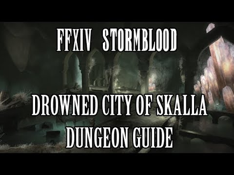 FFXIV: Drowned City of Skalla Dungeon Guide