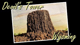 Making A Mountain Out Of A Molehill - Devil's Tower, Wyoming