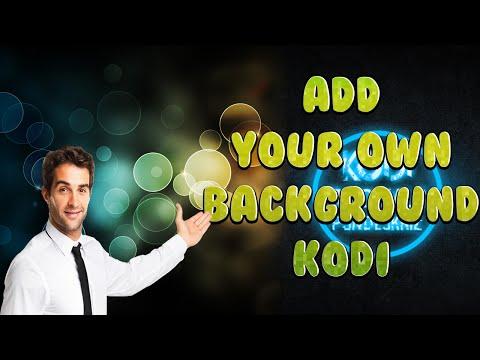 HOW TO CHANGE BACKGROUND   KODI