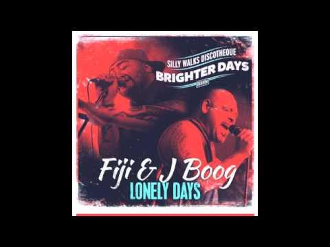 Fiji & J Boog - Lonely Days (Brighter Days Riddim) - Prod. by Silly Walks Discotheque