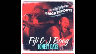Fiji & J Boog - Lonely Days (Brighter Days Riddim) - Prod. by Silly Walks Discotheque