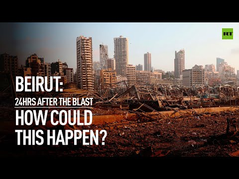 Beirut 24 hours later | How could this happen?