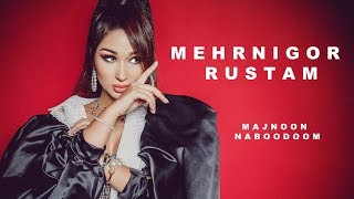 Mehrnigor Rustam Majnoon Naboodom /2019 / Audio MP3