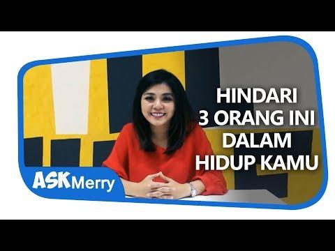 HINDARI 3 ORANG INI DALAM HIDUP KAMU | ASK Merry | Merry Riana