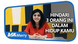 Video HINDARI 3 ORANG INI DALAM HIDUP KAMU   ASK Merry   Merry Riana download MP3, 3GP, MP4, WEBM, AVI, FLV September 2018