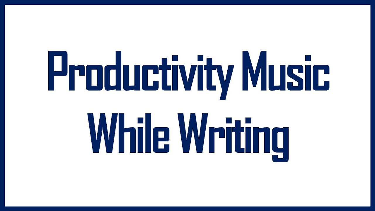 study music insane productivity music to listen while writing  study music insane productivity music to listen while writing amazing