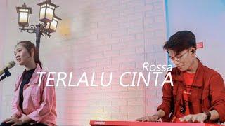 TERLALU CINTA- ( ROSSA ) IMELLIA TAZYA ( LIVE COVER )