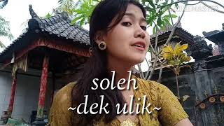 Soleh - Dek Ulik (cover by ariiwidyasari)