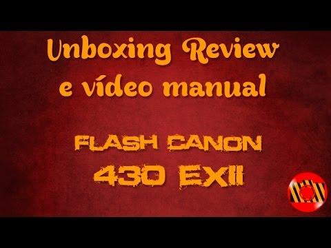 Unboxing Review e Vídeo manual - Flash Canon 430EX II (Como disparar fora da câmera)