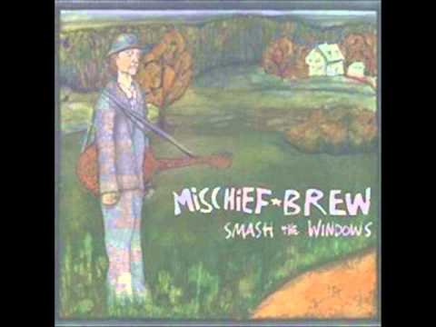 Mischief Brew - Smash The Windows [full album]