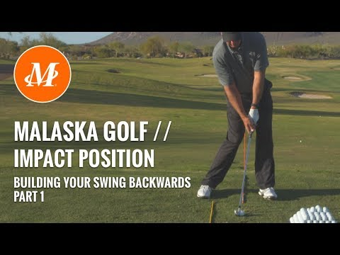 Malaska Golf // Impact Position - Building Your Golf Swing Backwards - Part 1