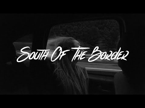 ed-sheeran---south-of-the-border-(lyrics)-feat.-camilla-cabello-&-cardi-b