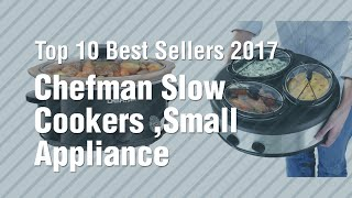 Chefman Slow Cookers ,Small Appliance Collection. // Top 10 Best Sellers 2017