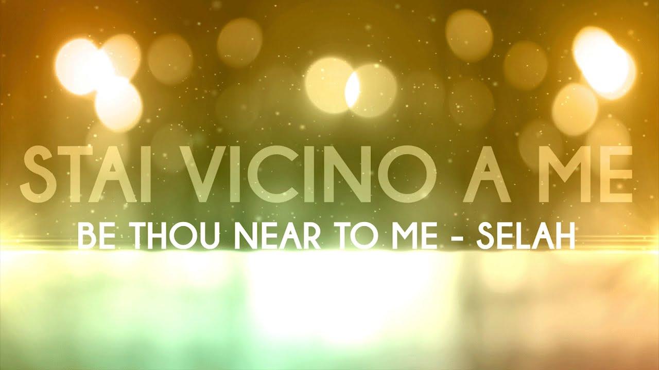 stai vicino a me be thou near to me selah cover On mobilificio vicino a me
