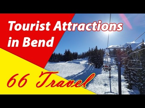 List 11 Tourist Attractions in Bend, Oregon | Travel to United States