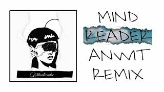 ANWIT - Mindreader(Remix) @Malik