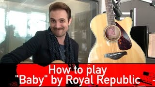 "Royal Republic ""Baby"" - How to play - #CheeseNachoBaby @ROCK ANTENNE"