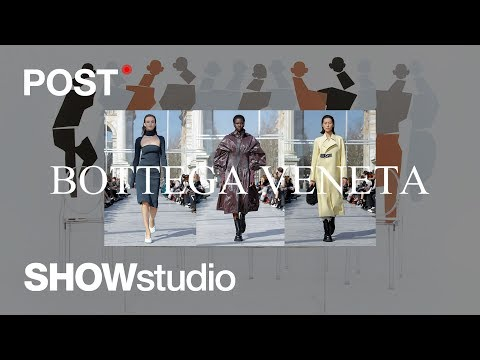 Daniel Lee debuts for Bottega Veneta - Post: Bottega Veneta Womenswear A/W 19