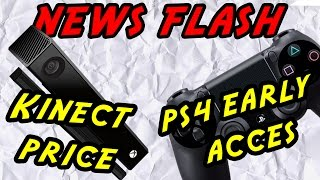 Kinect price revealed and PS4 wants Early Access - News Flash