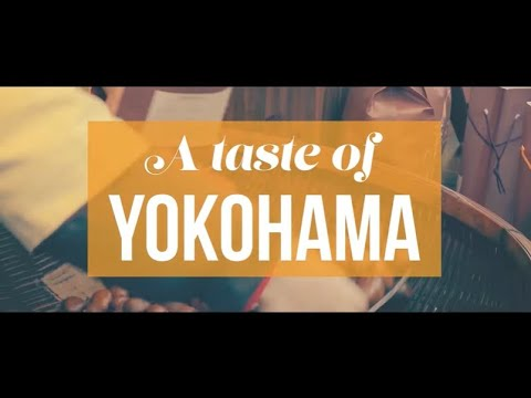 A Taste of Yokohama
