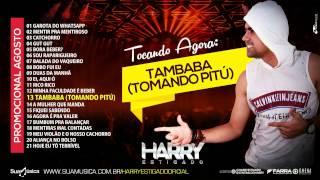 TAMBABA (TOMANDO PITÚ) - HARRY ESTIGADO - CD PROMOCIONAL AGOSTO 2015