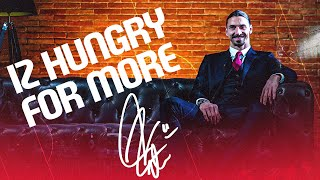 IZ Hungry for More | Ibrahimović exclusive interview