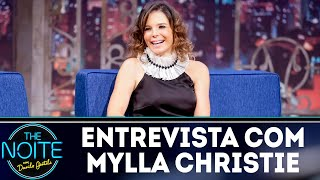 Entrevista com Mylla Christie | The Noite (14/08/18)