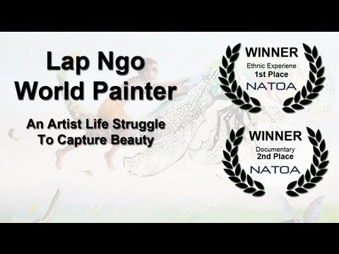The Art of Lap Ngo - World Painter Documentary Emmy Winner 2013