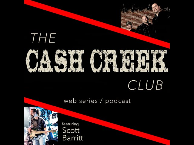 The Cash Creek Club #33 (special guest Scott Barritt) Country Music Talk Show