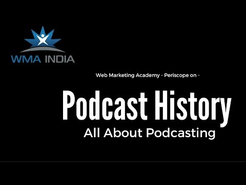 Podcast History | All About Podcasting @ Web Marketing Academy,Bangalore