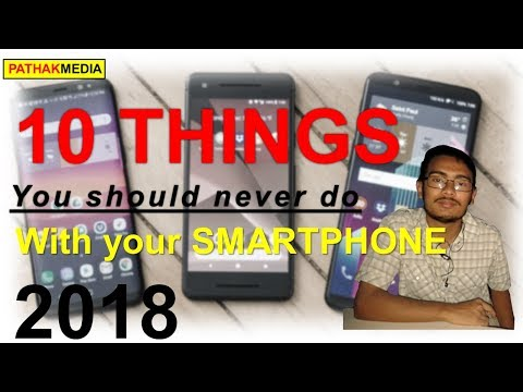 10 things you should never do with your smartphone in 2019