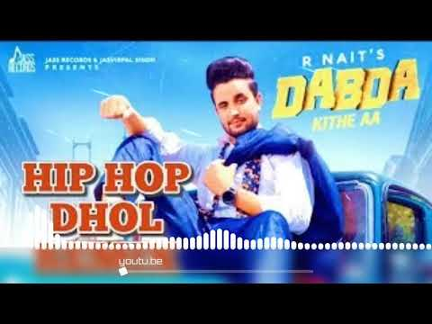 Dabda Kithe Aa Dhol Remix R Net Gurlez Akhtar Feat Lahoria Production Letest 2019