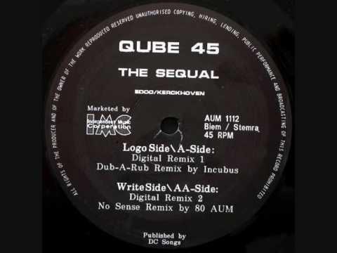 QUBE 45 - THE SEQUAL (DIGITAL REMIX 1)  1991