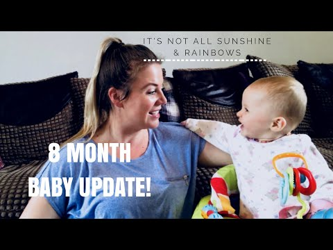 8 MONTH BABY UPDATE  UPS & DOWNS