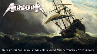 Airborn - Ballad Of William Kidd - Running Wild cover - Remix 2013