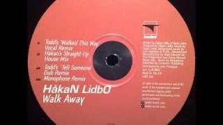 Hakan Lidbo - Walk Away (Todd