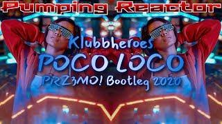 Klubbheroes - Poco Loco (PRZ3MO! Bootleg 2020)