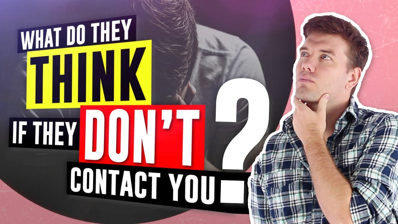 What Is Your Ex Thinking If They Don't Contact You - What Is