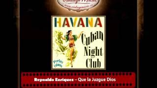 Reynaldo Enríquez – Que la Juzgue Dios (Perlas Cubanas)