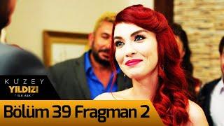 Kuzey Yıldızı İlk Aşk 39. Bölüm 2. Fragman