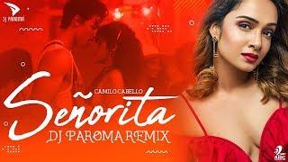 Senorita Remix DJ Paroma Mp3 Song Download