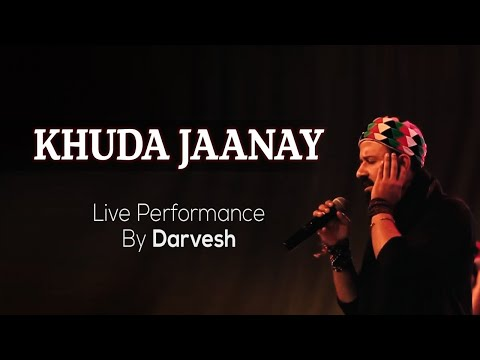 Khuda Jaanay - Live Performance