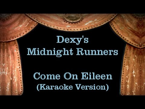 Dexy's Midnight Runners - Come On Eileen - Lyrics