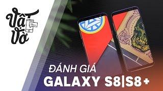 Đánh giá chi tiết Samsung Galaxy S8|S8 Plus: vẫn còn có thể tốt hơn