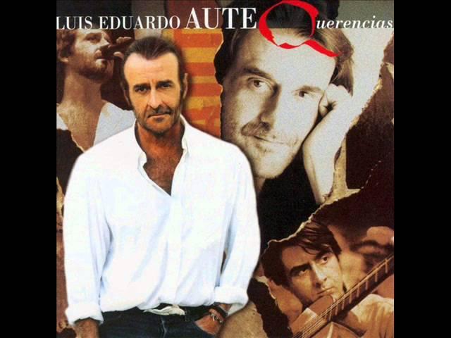 Luis Eduardo Aute-Te quiero