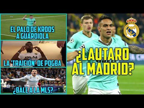LAUTARO AL MADRID ¿HUMO O POSIBLE? | POGBA 'TRAICIONA' AL REAL | GRACIAS PEP POR TONI KROOS