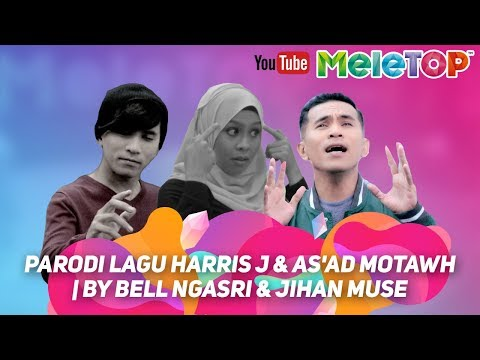 Parodi lagu Harris J & As'ad Motawh | By Bell Ngasri & Jihan Muse